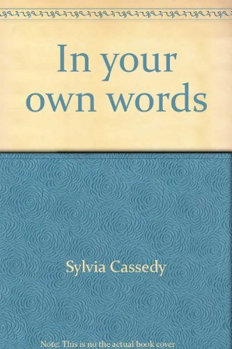 In your own words: A beginner's guide: Sylvia Cassedy