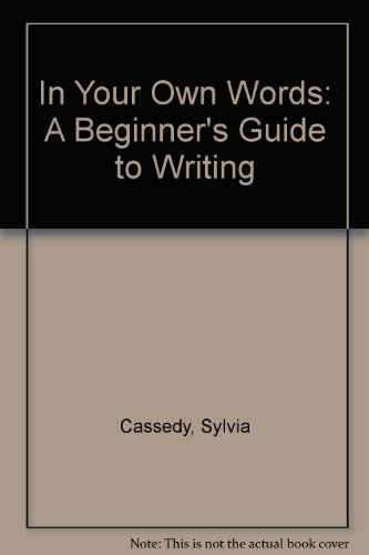 In Your Own Words: A Beginner's Guide: Cassedy, Sylvia