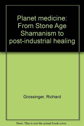 9780385140539: Planet medicine: From Stone Age shamanism to post-industrial healing