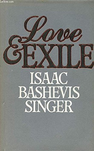Love and Exile: Including a Little Boy in Search of God; A Young Man in Search of Love; Lost in A...