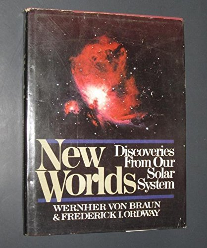 New worlds: Discoveries from our solar system: Von Braun, Wernher