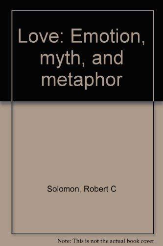 9780385141185: Love: Emotion, Myth, and Metaphor