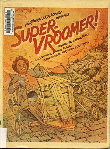 9780385141789: Northern J. Calloway presents Super-vroomer!
