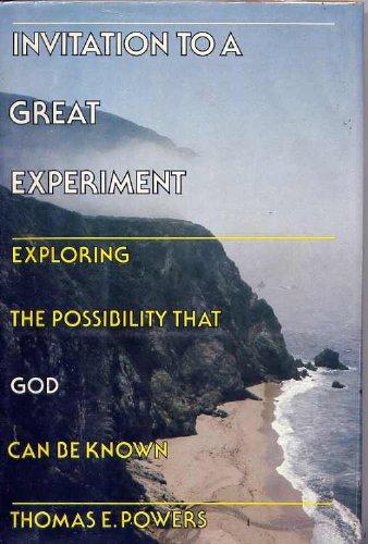 Invitation to a Great Experiment : Exploring: Thomas E. Powers