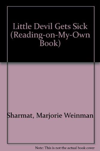 Little Devil Gets Sick (Reading-on-My-Own Book): Sharmat, Marjorie Weinman,