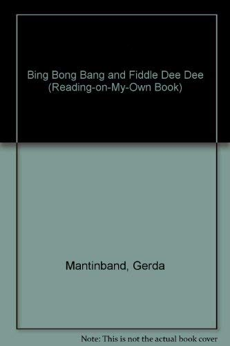 9780385142113: Bing Bong Bang and Fiddle Dee Dee (Reading-on-my-own)