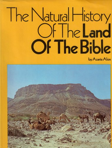 The natural history of the land of: Azaria Alon