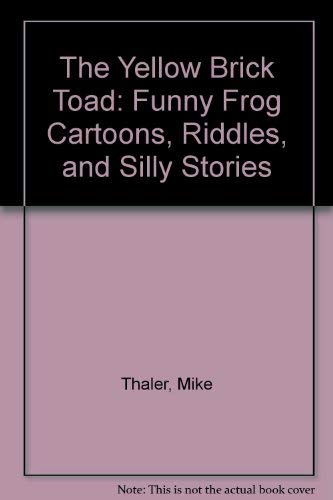9780385142540: The Yellow Brick Toad: Funny Frog Cartoons, Riddles, and Silly Stories