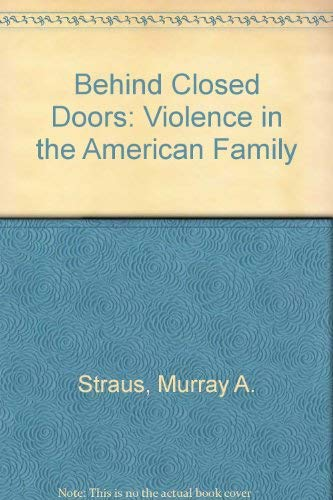 9780385142595: Behind Closed Doors: Violence in the American Family