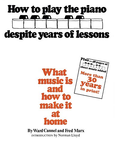 9780385142632: How to Play the Piano Despite Years of Lessons: What Music Is and How to Make It at Home: What Music Is and How to Make It at Home. Rev. Ed.