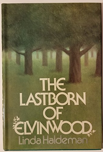 The lastborn of Elvinwood: Haldeman, Linda