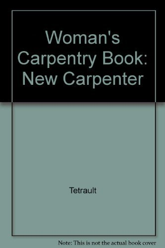 9780385142694: Woman's Carpentry Book: New Carpenter