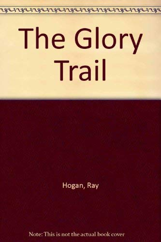 9780385142809: The Glory Trail