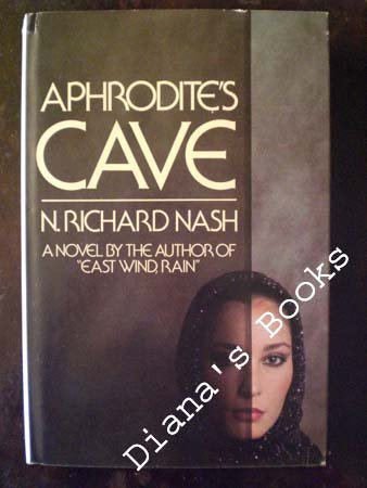 Aphrodite's cave: A novel: Nash, N. Richard