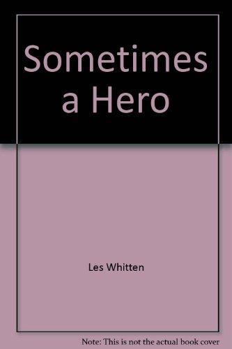 9780385143011: Sometimes a hero