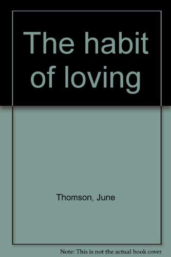 9780385143028: The habit of loving