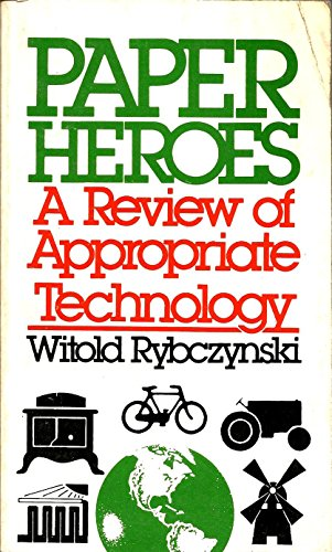 9780385143059: Paper heroes: A review of appropriate technology