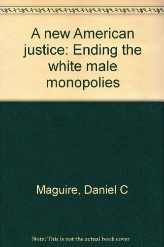 9780385143257: A new American justice: Ending the white male monopolies
