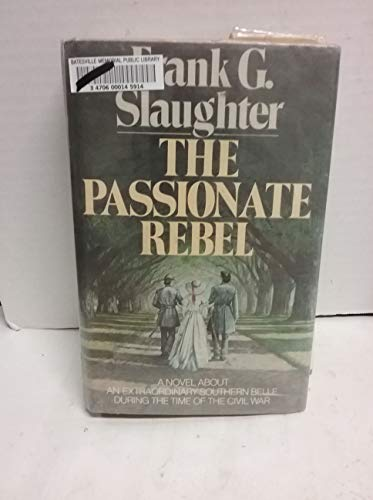 The Passionate Rebel (Signed): Slaughter, Frank Gill