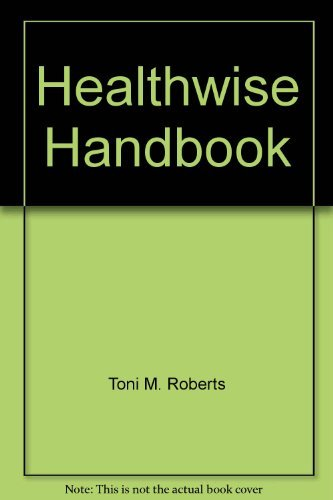 Healthwise Handbook : A Guide to Responsible: Kathleen M. Tinker;