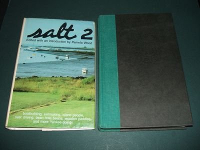 9780385143462: Salt 2: Boatbuilding, Sailmaking, Island People, River Driving, Bean Hole Beans, Wooden Paddles, and More Yankee Doings