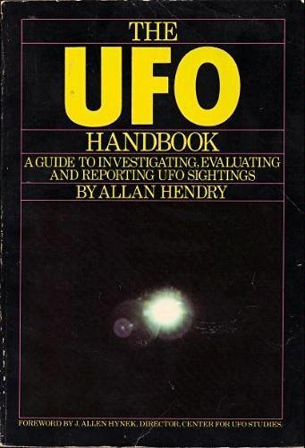The Ufo Handbook: A Guide to Investigating,: Hendry, Allan