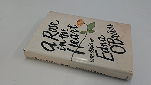 A Rose in the Heart (9780385143493) by Edna O'Brien