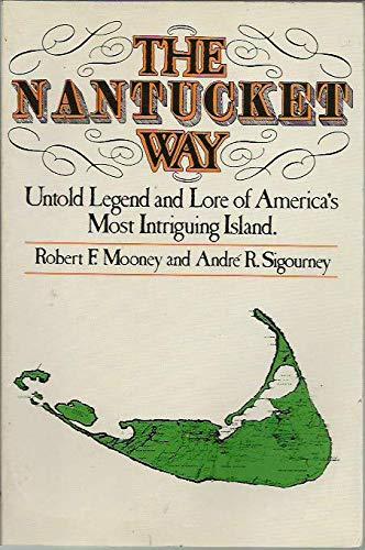 The Nantucket Way: Robert F. Mooney,