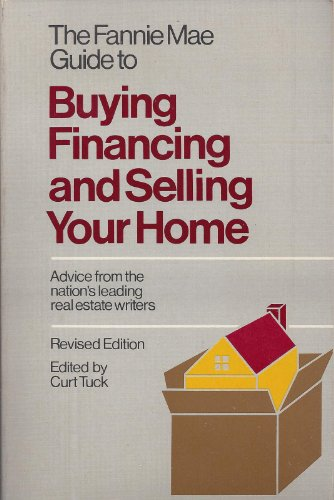 The Fannie Mae Guide to Buying, Financing, and Selling Your Home