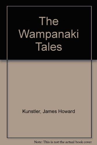 The Wampanaki Tales: Kunstler, James Howard