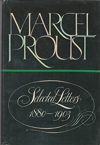 9780385143943: Marcel Proust, Selected Letters / Edited by Philip Kolb ; Translated by Ralph Manheim ; Introductions by J. M. Cocking