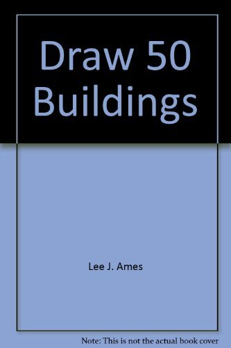 Draw 50 Buildings and Other Structures: Ames, Lee J.