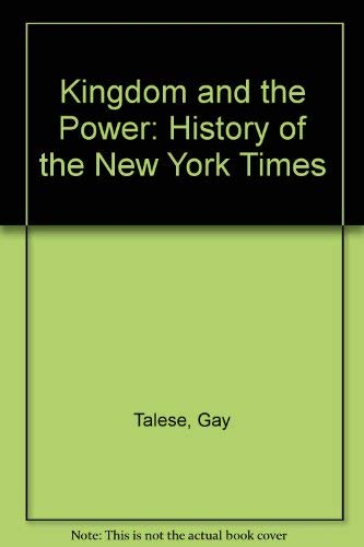 "9780385144049: Kingdom and the Power: History of the ""New York Times"""