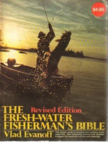 Fresh-Water Fisherman's Bible: Vlad Evanoff