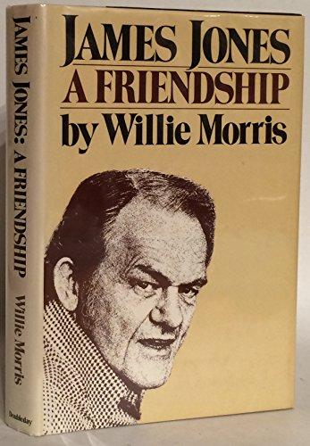 JAMES JONES: A FRIENDSHIP: Morris, Willie