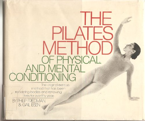 9780385144902: The Pilates Method of Physical and Mental Conditioning