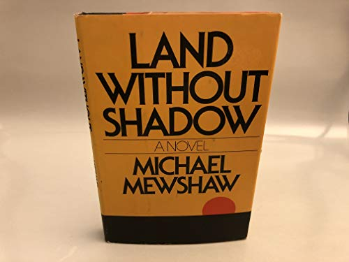 Land without Shadow: Mewshaw, Michael