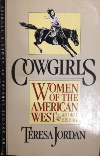 Cowgirls: Women of the American West: Jordan, Teresa