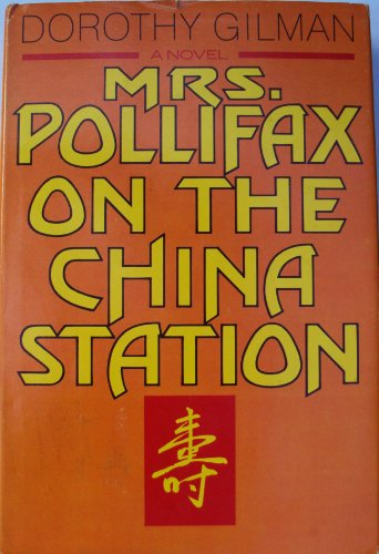 Mrs. Pollifax on the China Station: Gilman, Dorothy
