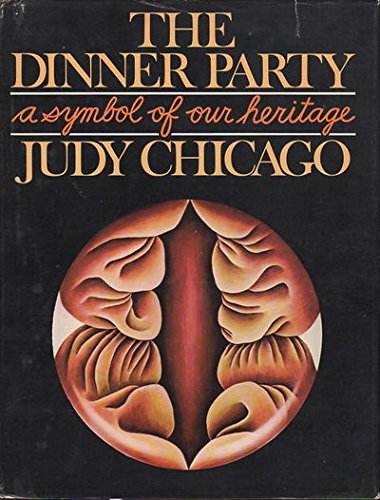 The Dinner Party: A Symbol of Our Heritage: Chicago, Judy