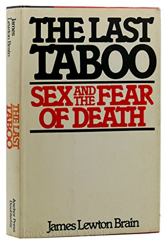 The Last Taboo--Sex and the Fear of: James L. Brain