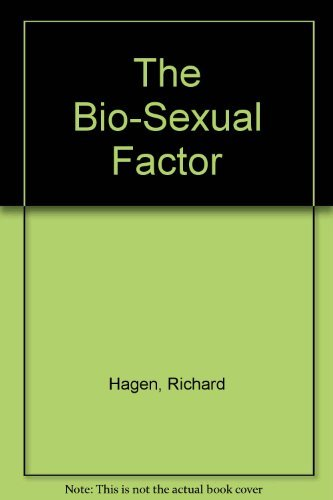 The bio-sexual factor: Hagen, Richard