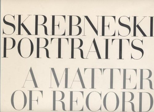 PORTRAITS. A Matter of Record. Signed and inscribed by Victor Skrebneski.
