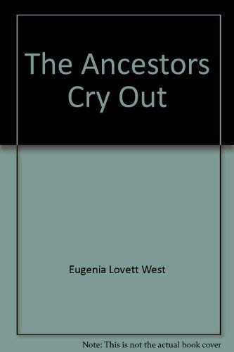 Ancestors (The) Cry Out [Signed]: West, Eugenia Lovett