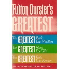 Fulton Oursler's Greatest : The Greatest Book: Fulton Oursler