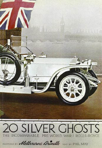 Twenty Silver Ghosts Rolls-Royce: The incomparable pre-World War I motorcar, 1907-1914: Brindle, ...