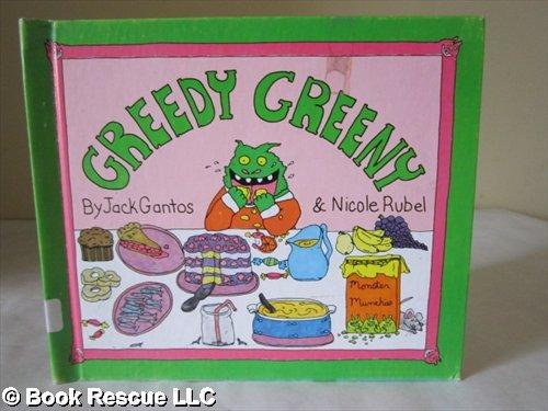 Greedy Greeny: Jack Gantos; Nicole Rubel