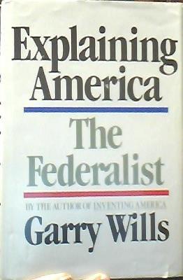 9780385146890: Explaining America: The Federalist