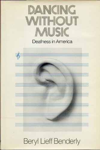 9780385147033: Dancing without music: Deafness in America