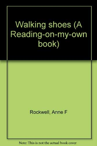 Walking shoes (A Reading-on-my-own book): Rockwell, Anne F